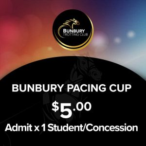 Bunbury Pacing Cup 1 x Student or Concession Ticket